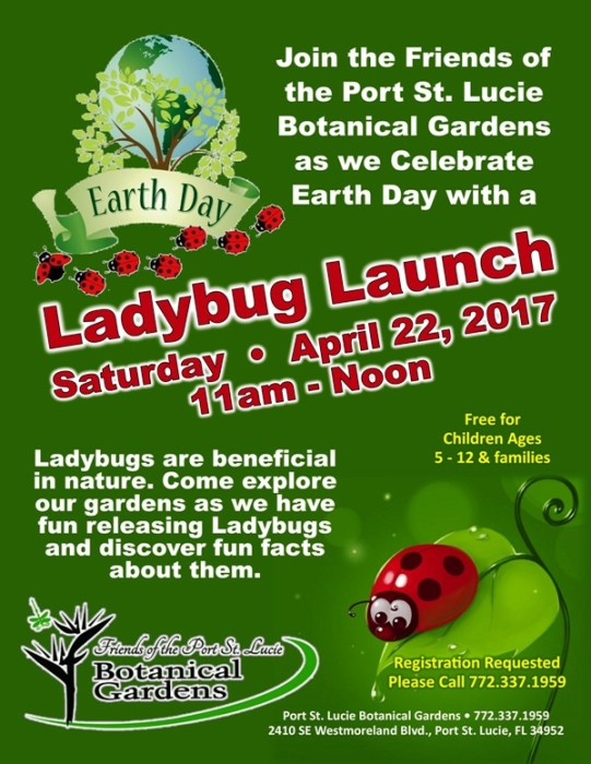 Earth Day Ladybug Launch. Share · Tweet · Share · Share · Email · Comments. Port  St. Lucie Botanical Gardens