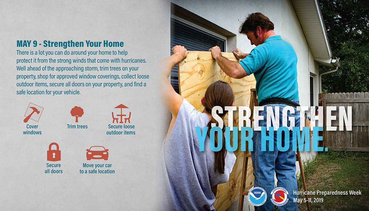 Thursday, May 9th Hurricane Preparedness Week: Strengthen Your Home