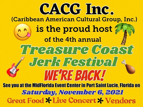 Treasure Coast Jerk Festival: The Caribbean American Cultural, Inc. of the Treasure Coast of Florida proudly hosts this annual event.