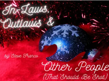 IN-LAWS, OUTLAWS & OTHER PEOPLE THAT SHOULD BE SHOT